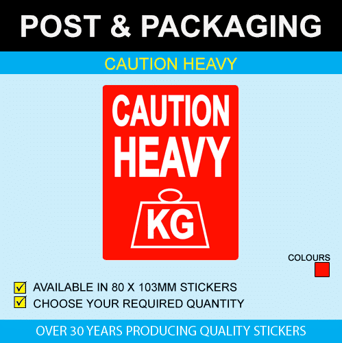 Caution Heavy Post & Packaging Stickers